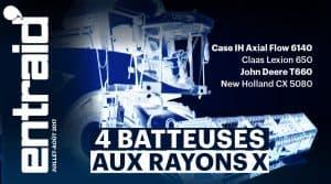 Supplément récolte juillet - août 2017 - quatre moissonneuses-batteuses matériels agricoles passées aux rayons X