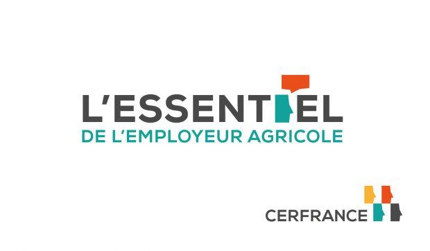 réglementation employé L'essentiel de l'employeur agricole avec notre partenaire CERFRANCE.