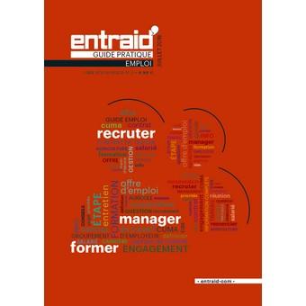Guide emploi 2018 entraid' magazine : recruter manager et former des employés agricoles et des groupes d'agriculteurs